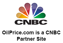 OilPrice.com is a CNBC Partner Site
